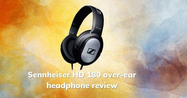 Sennheiser HD 180 over-ear headphone review